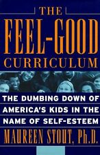 The Feel-good Curriculum: The Dumbing Down Of Amer