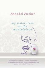 My Sister Lives on the Mantelpiece,Annabel Pitcher- 9781780620299