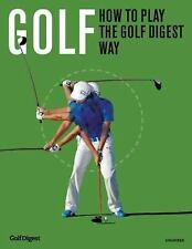 Golf : Play the Golf Digest Way - Hone Your Game - From Green to Tee by Ron...