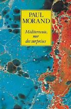 LITTERATURE / PAUL MORAND : MEDITERRANEE MER DES SURPRISES