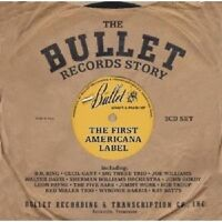 "THE BULLET RECORDS STORY ""THE FIRST AMERICANA LABEL 3 CD NEUWARE"