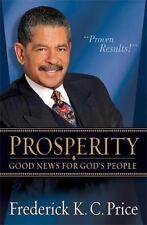 Prosperity: Good News for God's People by Frederick K C Price.c2008