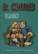 ROBERT CRUMB - FRITZ IL GATTO, MR. NATURAL E ALTRE STORIE - CLASSICI DEL FUMETTO