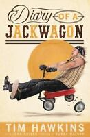 Diary of a Jackwagon by Hawkins, Tim , Paperback