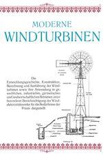 Moderne Windturbinen Windmotore Windräder 1912 Müllerei Schöpfmühlen CD