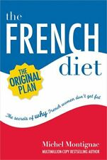 The French Diet: Why French Women Dont Get Fat by Michel Montignac
