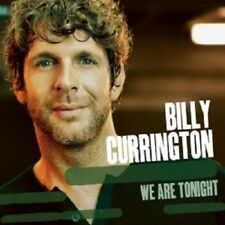 BILLY CURRINGTON - WE ARE TONIGHT  CD  10 TRACKS COUNTRY  NEW!