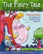 The Fairy Tale Cookbook - Good - Moore, Sandre - Paperback