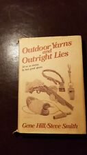 Outdoor Yarns and Outdoor Lies by Gene Hill & Steve Smith 1983 Good