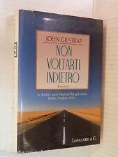 NON VOLTARTI INDIETRO John Gilstrap Longanesi La Gaja Scienza 503 1996 romanzo