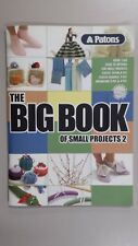 Patons Pattern Book #1268 The Big Book of Small Projects #2 over 70 projects