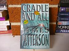 JAMES PATTERSON THRILLER - CRADLE AND ALL - BUY ALL HIS BKS & SAVE ON POSTAGE