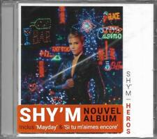 CD 12 TITRES SHY'M HEROS 2017 NEUF SCELLE FRENCH STICKER inclus MAYDAY
