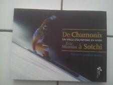 Eric MONNIN Un siècle d'Olympisme en Hiver 2013 de Chamonix à Sotchi TBE
