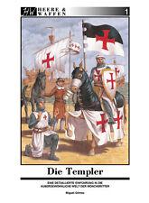 Heere & Waffen: DIE TEMPLER - Mönchsritter Kreuzritter Tempelritter-Orden NEU