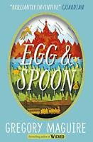 Egg & Spoon by Maguire, Gregory, NEW Book, FREE & Fast Delivery, (Paperback)