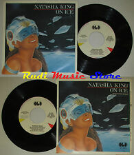 LP 45 7'' NATASHA KING On ice 1984 italy CGD INT 10552 cd mc dvd