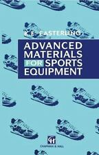 Advanced Materials in Sports Equipment by K. E. Easterling (1992, Paperback)