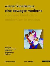 Wiener Kinetismus. Eine bewegte Moderne  / Viennese Kineticism. Modernism in Mot