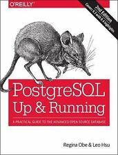 PostgreSQL: Up and Running: A Practical Introduction to the Advanced Open Source