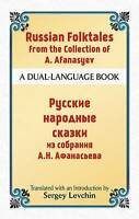Russian Folktales from the Collection of A. Afanasyev. A Dual-Language Book by L