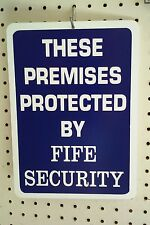 """8.5"""" X 12"""" THESE PREMISES PROTECTED BY FIFE SECURITY SIGN"""