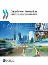 Data-Driven Innovation: Big Data for Growth and Well-Being: By OECD, Organiza...