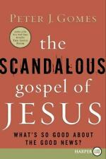 The Scandalous Gospel of Jesus : What's So Good about the Good News? by Peter J…