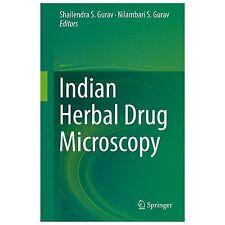 Indian Herbal Drug Microscopy: By Gurav, Shailendra S. Gurav, Nilambari S.