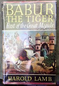 LAMB Babur The Tiger : First of the Great Moguls 1961 HC