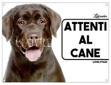 LABRADOR CIOCCOLATO CARTELLO TARGA ATTENTI AL CANE PVC DOG