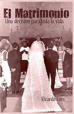 El Matrimonio, una decision para toda la vida (Spanish Edition) by Ricardo Lora