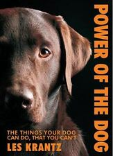 Power of the Dog : Things Your Dog Can Do That You Can't by Les Krantz (2009,...