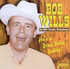 Bob Wills, Bob Wills - He's a Ding Dong Daddy [New CD]