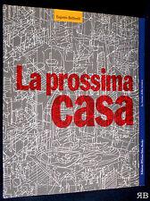 Eugenio Bettinelli - LA PROSSIMA CASA - BTicino Idea Books 1991 - 9788870170900