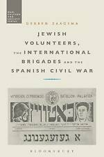 Jewish Volunteers, the International Brigades and the Spanish Civil War by Gerben Zaagsma (Hardback, 2017)