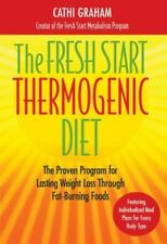 The Fresh Start Thermogenic Diet : The Proven Program for Lasting Weight Loss...