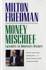Money Mischief: Episodes in Monetary History, Milton Friedman, Good Book