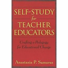 Self-Study for Teacher Educators: Crafting a Pedagogy for Educational Change by