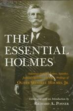 The Essential Holmes : Selections from the Letters, Speeches, Judicial Opinions…