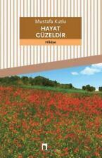 Dergah Yayinlari: Hayat Guzeldir Vol. 469 by Mustafa Kutlu (2016, Paperback)