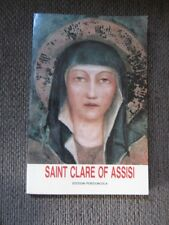 Saint Clare of Assisi Translated from the Italian by Sister Jane Frances P.C.C.