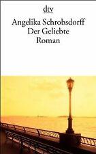 Der Geliebte: Roman von Schrobsdorff, Angelika | Buch | Zustand gut