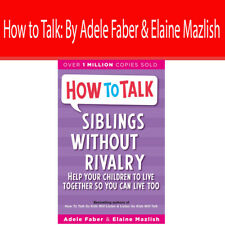 How to Talk: Siblings Without Rivalry: By Adele Faber&Elaine Mazlish Paperback