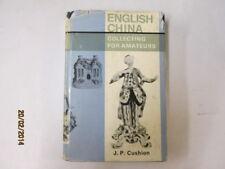 Good - English china collecting for amateurs - Cushion, John Patrick 1967-01-01