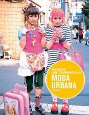 100 ideas que cambiaron la moda urbana (Spanish Edition)-ExLibrary