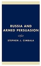 Russia and Armed Persuasion: By Stephen J. Cimbala