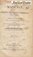 MANUALE DI GEOGRAFIA INDUSTRIALE E COMMERCIALE DELL'EUROPA Silvestro Bini 1879