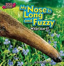 My Nose Is Long and Fuzzy Anteater Library Binding Joyce Markovics