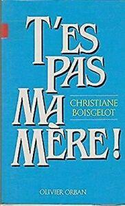 T 'Es Pas Ma Me ` Re ! (Edición Francesa) por Boisgelot, Christiane
